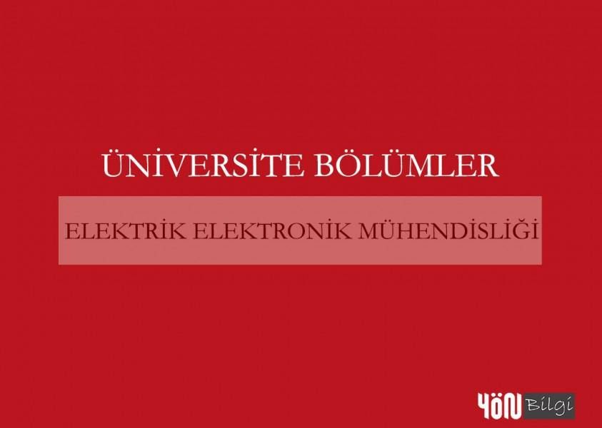 Elektrik Elektronik Mühendisliği Bölümü Hakkında